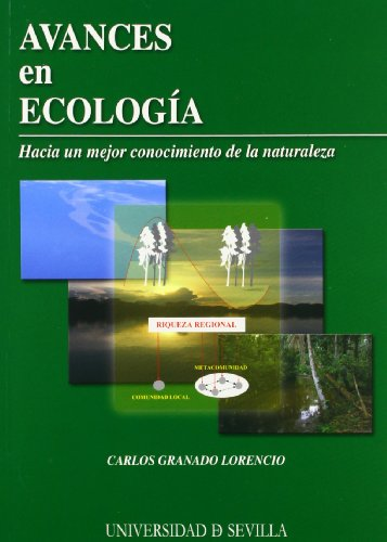 Avances en ecología: Hacia un mejor conocimiento de la naturaleza (Serie Ciencias) por Carlos Granados Lorencio