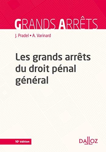 Les grands arrêts du droit pénal général - 10e éd.