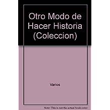 Otro modo de hacer historia: Taller-historia-memoria (ColecciónOtra historia)