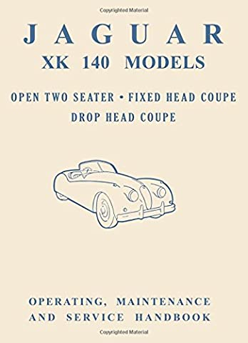 Jaguar XK140 Models Open Two Seater, Fixed Head Coupe, Drop Head Coupe, Operating, Maintenance and (Manuale Maint)
