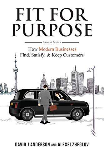 Fit for Purpose: How Modern Businesses Find, Satisfy, & Keep Customers por David J Anderson