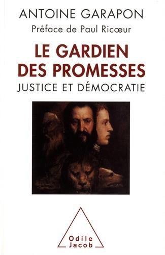 Le gardien des promesses : le juge et la démocratie par Antoine Garapon