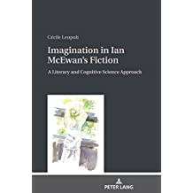 Imagination in Ian McEwan's Fiction: A Literary and Cognitive Science Approach