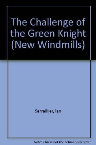 The challenge of the Green Knight : with seven ballads from Robin in the Greenwood