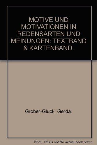 Motive und Motivationen in Redensarten und Meinungen (Atlas der deutschen Volkskunde / Beihefte)