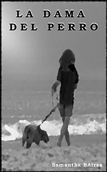 La Dama del Perro de [BAires, Samantha]