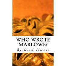 Who Wrote Marlowe?: The Marlowe authorship question