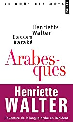 Arabesques : L'aventure de la langue arabe en Occident