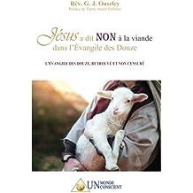 Jesus a Dit Non a la Viande Dans l Evangile des Douze