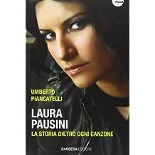 Laura Pausini. La storia dietro ogni canzone
