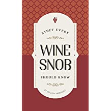 Stuff Every Wine Snob Should Know (Stuff You Should Know)