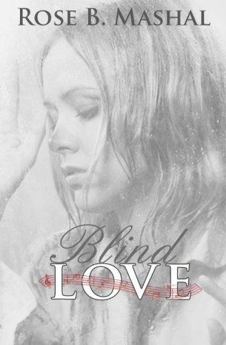 Blind Love by Rose B. Mashal (2014-12-20)