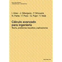 Cálculo avanzado para ingeniería.: Teoría, problemas resueltos y aplicaciones (Aula Politècnica)