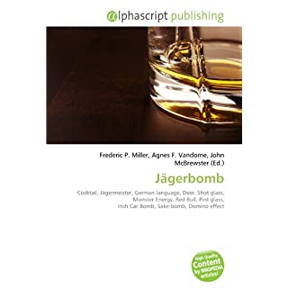 Jägerbomb: Cocktail, Jägermeister, German language, Deer, Shot glass, Monster Energy, Red Bull, Pint glass, Irish Car Bomb, Sake bomb, Domino effect