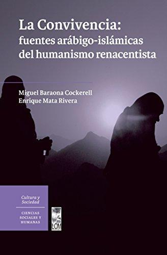 Descargar Libro La convivencia: fuentes arábigo-islámicas del humanismo renacentista de Miguel Baraona Cockerell