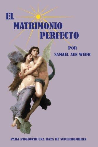 El Matrimonio Perfecto por V.M. Samael Aun Weor