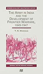 Army in India and Development of Frontier (Studies in Military and Strategic History) by T. R. Moreman (1998-08-10)