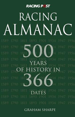 Racing Almanac: Five Centuries of History in 366 Dates