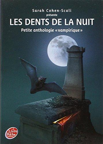 Les dents de la nuit : Petite anthologie vampirique par Sarah Cohen-Scali