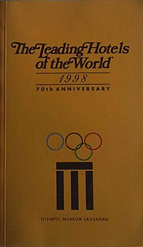 the-leading-hotels-of-the-world-1998-directory-70th-anniversary-olympic-museum-lausanne
