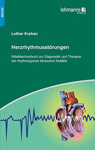 Herzrhythmusstörungen: Kitteltaschenbuch zur Diagnostik und Therapie der rhythmogenen klinischen Notfälle