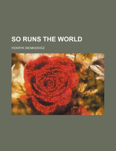 So runs the world