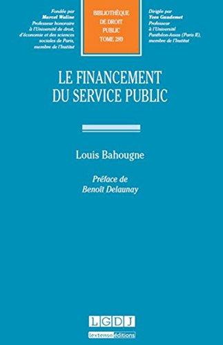 Le Financement du service public. T 289 par Louis Bahougne