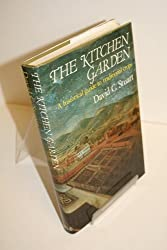 The Kitchen Garden: A Historical Guide to Traditional Crops by David C Stuart (1984-01-06)