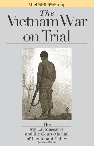The Vietnam War on Trial: The My Lai Massacre and Court-martial of Lieutenant Calley (Landmark Law Cases and American Society) Landmark Cases