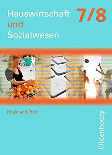 Hauswirtschaft und Sozialwesen - Rheinland-Pfalz: 7./8. Schuljahr - Schülerbuch