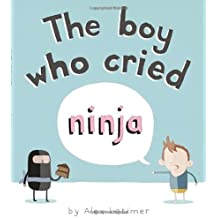 By Alex Latimer The Boy Who Cried Ninja