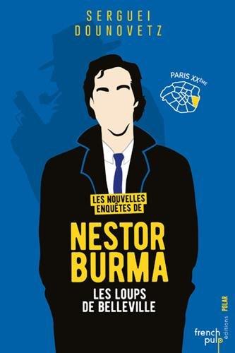 Les nouvelles enquêtes de Nestor Burma : Paris XXe : les loups de Belleville