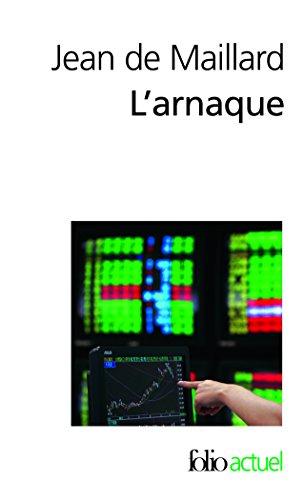 L'arnaque: La finance au-dessus des lois et des règles par Jean de Maillard