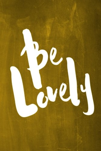 chalkboard-journal-be-series-be-lovely-yellow-100-page-6-x-9-ruled-notebook-inspirational-journal-bl
