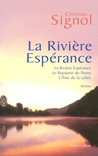 La Rivière Espérance - Trilogie par Christian SIGNOL