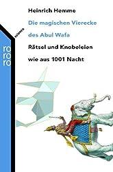 Die magischen Vierecke des Abul Wafa: Rätsel und Knobeleien wie aus 1001 Nacht