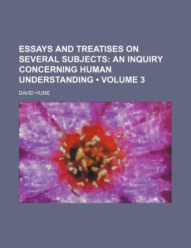 Essays and Treatises on Several Subjects (Volume 3);  An inquiry concerning human understanding