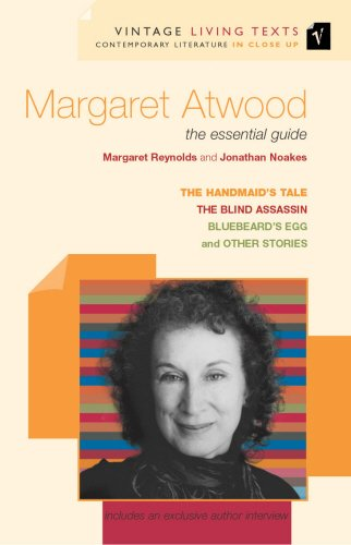Margaret Atwood: the essential guide:Handmaid's Tale,Blind Assassin,Bluebeard's Egg and Other Stories (Vintage Living Texts)