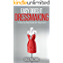 Easy Does it Dressmaking: A Step by Step Guide for Beginners