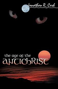 Age Of The Antichrist par [Cash, Jonathan]