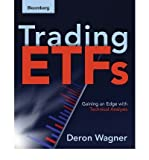 [(Trading ETFs: Gaining an Edge with Technical Analysis )] [Author: Deron Wagner] [Sep-2008]