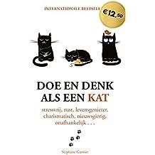 Doe en denk als een kat: Stressvrij, rustig, levensgenieter, charismatisch, nieuwsgierig, onafhankelijk...