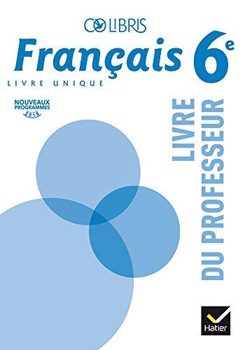 Français 6e Colibris : Livre du professeur