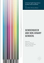 Genderqueer and Non-Binary Genders (Critical and Applied Approaches in Sexuality, Gender and Identity)