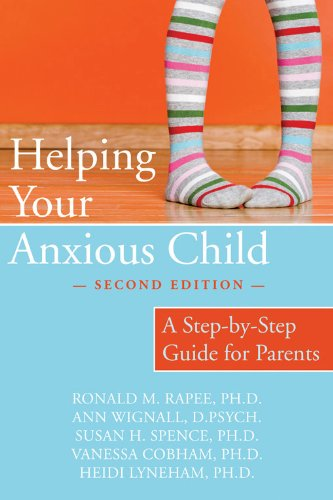 Helping Your Anxious Child: A Step-by-step Guide for Parents por Ronald M. Rapee