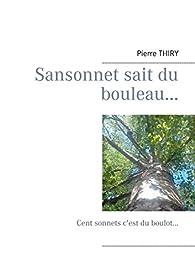 Sansonnet sait du bouleau... par Pierre Thiry