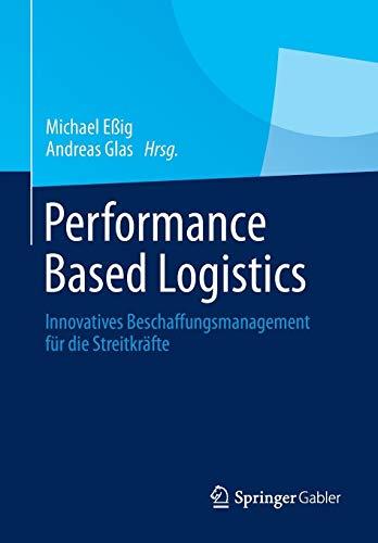 Performance Based Logistics: Innovatives Beschaffungsmanagement für die Streitkräfte