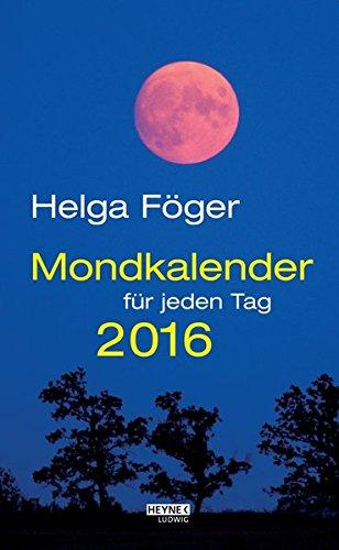 Mondkalender für jeden Tag 2016: Tagesabreißkalender