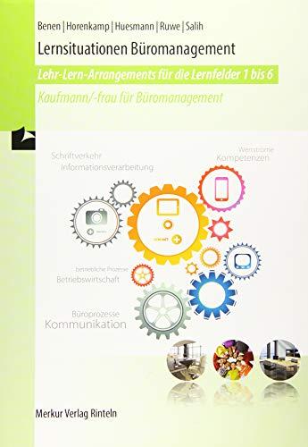 Lernsituationen Büromanagement - Lernfelder 1-6: Kaufmann/-frau für Büromanagement -