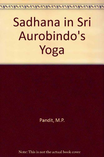 sadhana-in-sri-aurobindos-yoga